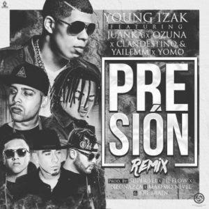 Cover: Young Izak Ft Ozuna, Juanka, Clandestino & Yailemm y Yomo – Presión (Official Remix)