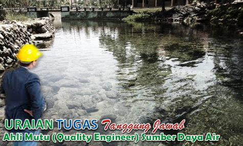 Tugas Ahli Mutu (Quality Engineer) Sumber Daya Air