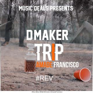 D-Maker Feat.  Amade Francisco -Trip