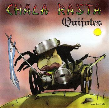 CHALA RASTA - Quijotes (2007)