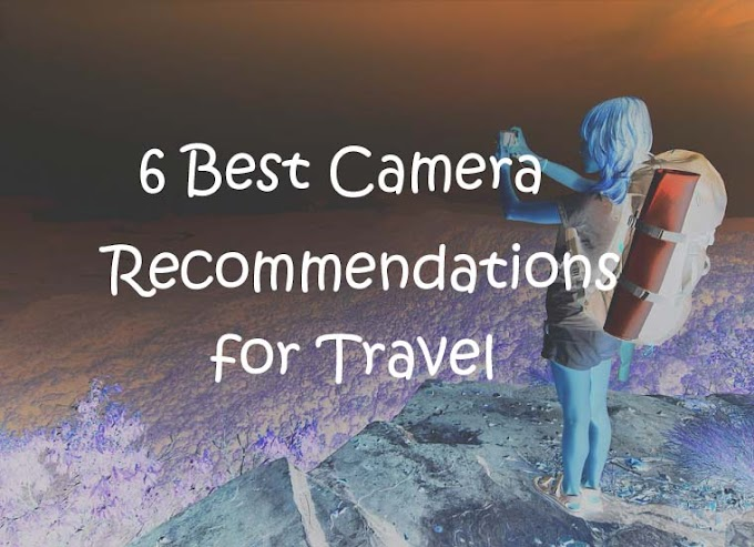 6 Best Camera Recommendations for Travel
