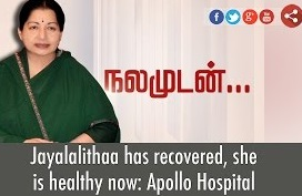 Jayalalithaa has recovered, she is healthy now: Apollo Hospital