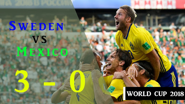 SWEDEN VS MEXICO 3-0 All goals & Highlights 2018 | World Cup match 44
