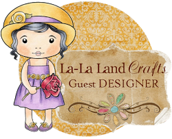 Guest Designer For La-La Land Crafts