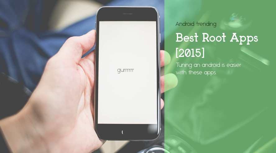 Best Root Apps for Android 2105