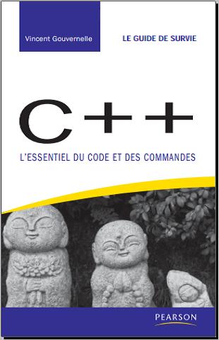 Livre : C++ L'essentiel du code et des commandes - Vincent Gouvernelle