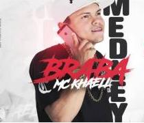 Baixar Musica Medley Braba – Mc Khaell MP3 Gratis