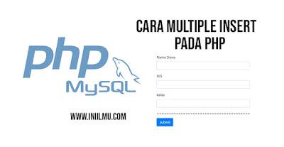 Cara Multiple Insert pada PHP