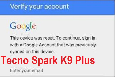 Tecno Spark Plus K9 FRP bypass and Google account with Reset File