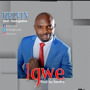 Lyrics + Music | Igwe (King) by Kelvin Ochi