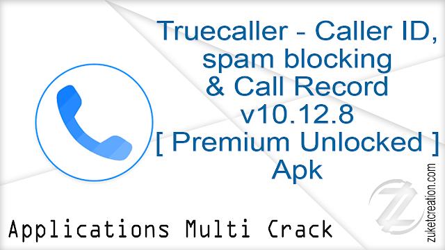 Truecaller – Caller ID, spam blocking & Call Record v10.12.8 [ Premium Unlocked ] Apk