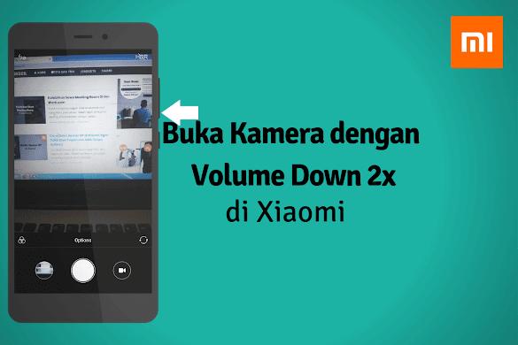 Cara Membuka Kamera dengan Cepat di Xiaomi Menggunakan Tombol Volume