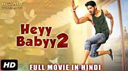HEYY BABYY 2 (2018) Hindi Dubbed WEB HD 720p