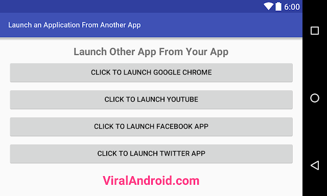Example: Launch any Installed Application From Your Android App Programmatically