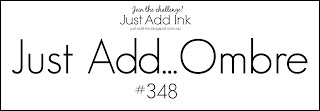 http://just-add-ink.blogspot.com.au/2017/02/just-add-ink-348just-add-ombre.html