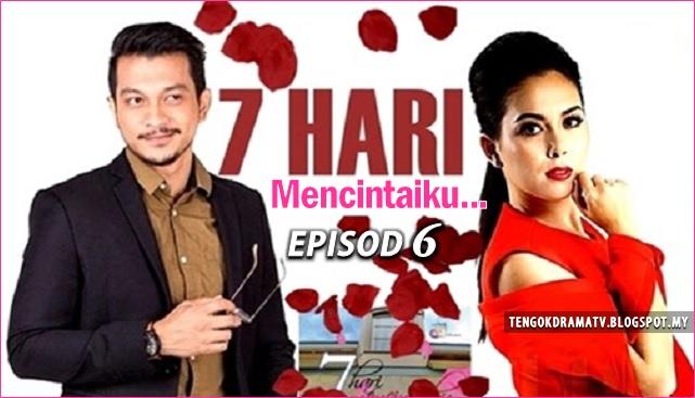 Drama 7 Hari Mencintaiku – Episod 6