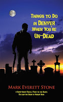 Things to Do In Denver When You're Undead by Mark Everett Stone