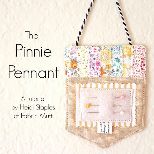 Pinnie Pennant Tutorial by Heidi Staples of Fabric Mutt