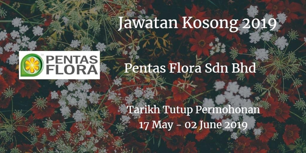 Jawatan Kosong Pentas Flora Sdn Bhd 17 May  - 02 June 2019