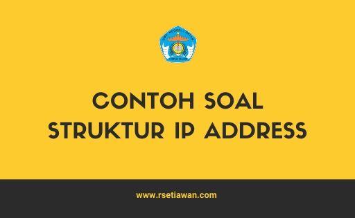 Contoh soal Struktur IP address, kelas dan pemahaman subnetmask