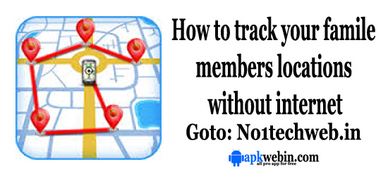 How to track your famile members locations without internet