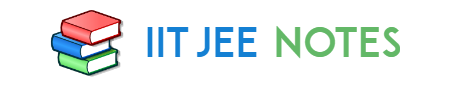 IIT JEE NOTES