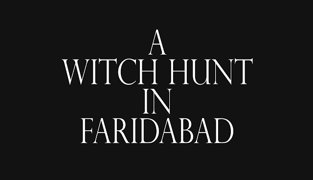 A Witch Hunt in Faridabad, W|POV Films