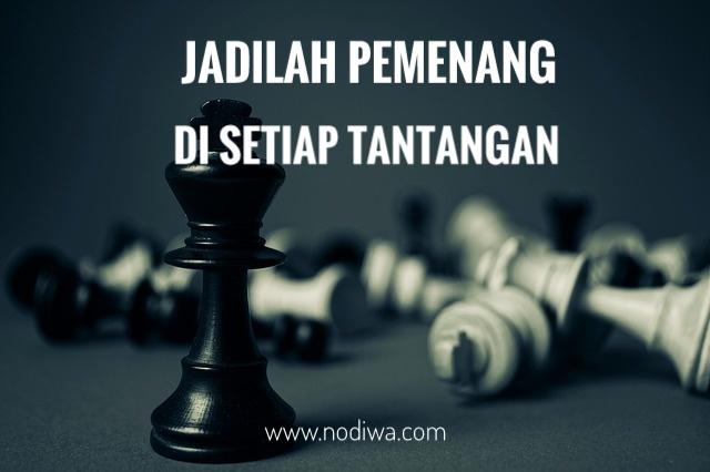 Jadilah Pemenang Di Setiap Tantangan