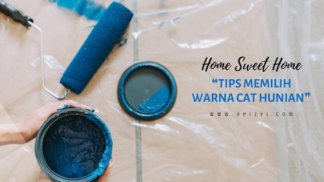 Tips Memilih Warna Cat Rumah yang bagus