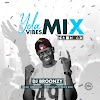 [Mixtape]: DJ Broonzy - Yola Vibes Mix | @Iam_Broonzy
