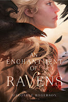 an enchantment of ravens by margaret rogerson book cover