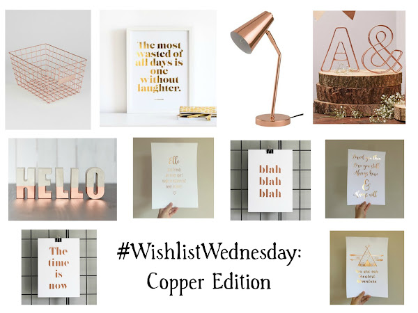 #WISHLISTWEDNESDAY: COPPER EDITION
