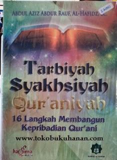 Buku  : Tarbiyah Syakhsiyah Qur'aniyah – Abdul Aziz Abdur Rauf, Al Hafidz, Lc.