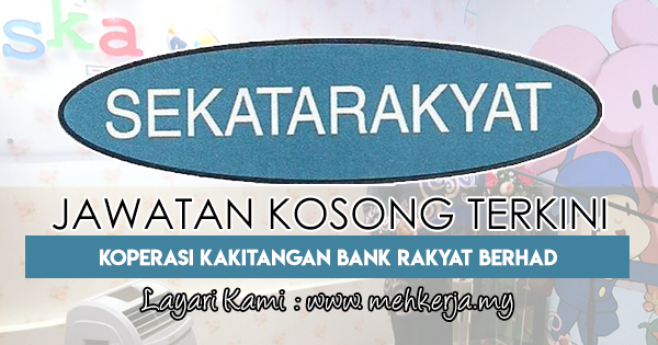 Jawatan Kosong Terkini 2018 di Koperasi Kakitangan Bank Rakyat Berhad