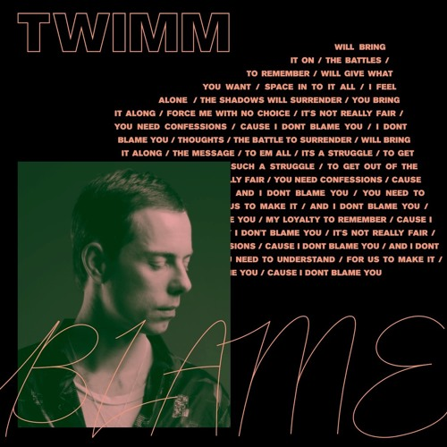 "TWIMM Unveils New Single ""Blame"""