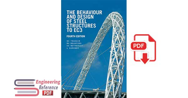 The Behaviour and Design of Steel Structures to EC3, Fourth Edition by N.S. Trahair