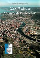 """XXXIII años de """"Amigos de Pontevedra""""-Libro de J.L. Fernández"""