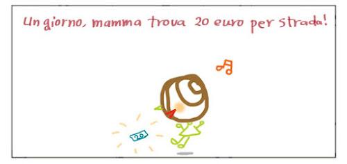 Un giorno, mamma trova 20 euro per strada!
