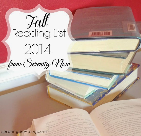 Fall Reading List {2014} from Serenity Now...some great reads!