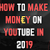 How to make money on YouTube in 2019