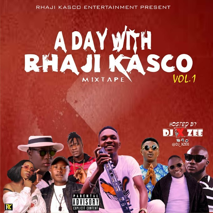 A DAY WITH RHAJI KASCO MIX vol 1 Hosted By Dj Xzee