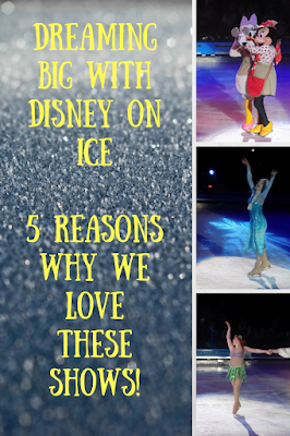 Dreaming Big with Disney on Ice- five reasons why we love these shows!