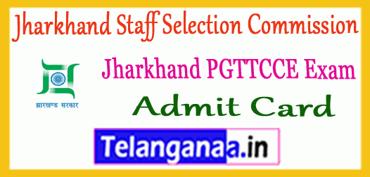 JSSC Jharkhand Staff Selection Commission  PGTTCE Admit Card
