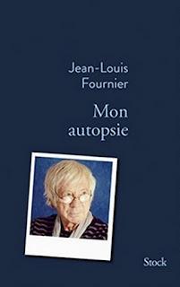 Mon autopsie - Jean-Louis Fournier