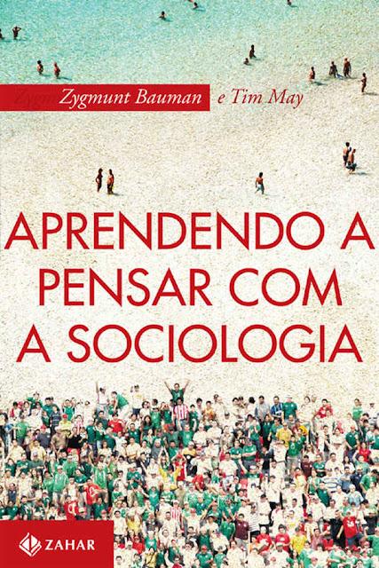 Aprendendo a pensar com a sociologia Zygmunt Bauman