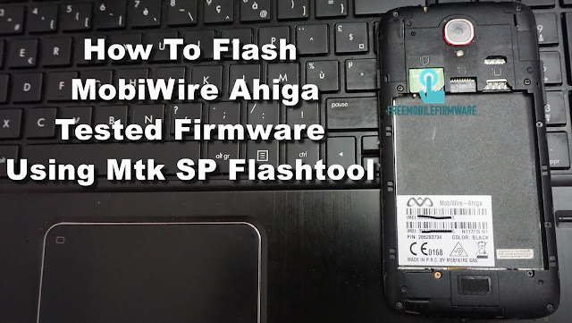 How To Flash MobiWire Ahiga Tested Firmware using Mtk SP Flashtool
