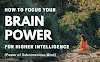 Focus Your Brain Power For Higher Intelligence: Power of Subconscious Mind