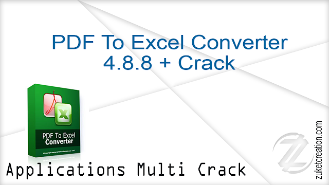 PDF To Excel Converter 4.8.8 + Crack |  16.5 MB