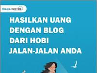 Ebook: Hasilkan Uang Dengan Blog Dari Hobi Jalan-Jalan Anda