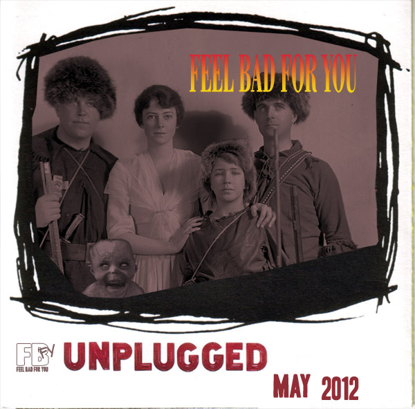 Popa's Tunes Feel Bad For May  Unplugged